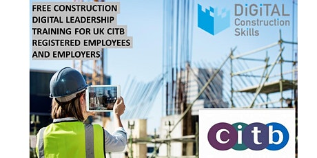 Fully funded CITB approved course-Getting Started with Digital Construction tickets