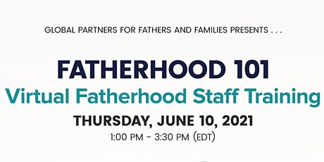 Fatherhood 101 - Virtual Fatherhood Staff Training on Zoom (2.5 hours) tickets