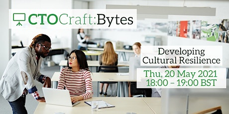 CTO Craft Bytes - Developing Cultural Resilience biglietti