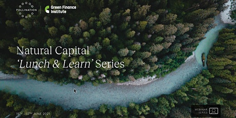 """Natural Capital """"Lunch & Learn"""" Series tickets"""