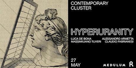 Hyperuranity | Opening Exhibition biglietti