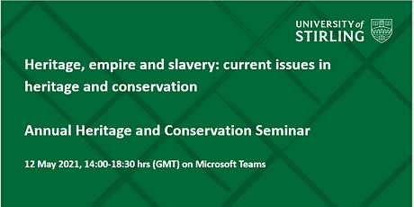Heritage, empire and slavery: current issues in heritage and conservation tickets