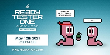 READY TESTER ONE: Game QA Meetup Vol. 2 – ONLINE EDITION tickets