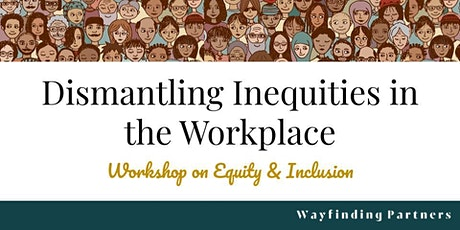 Dismantling Inequities in the Workplace tickets
