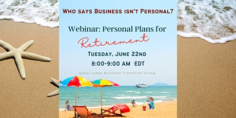 Great Lakes Business Transition Group- Personal Plans for Retirement tickets