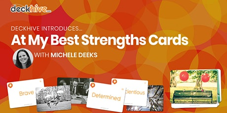 Deckhive Introduces… At My Best Strengths Cards (with Michele Deeks) tickets