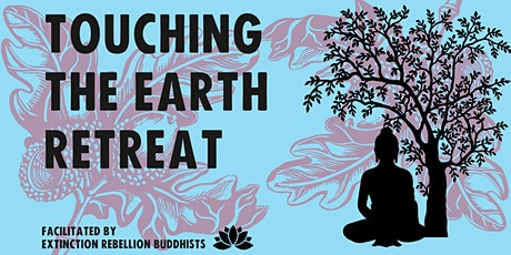 XR Buddhists Retreat: Touching the earth billets