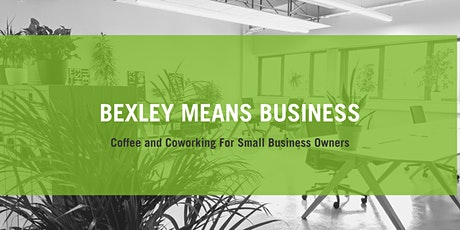Bexley Means Business: Coffee and Coworking tickets