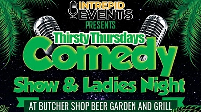 COMEDY SHOWCASE AND LADIES NIGHT AT BUTCHER SHOP WPB tickets