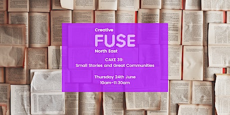 CAKE 39: Small Stories and Great Communities tickets