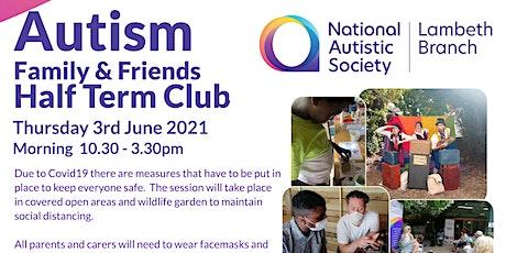 Autism  Family & Friends  Half Term Club tickets
