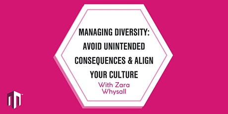 Managing Diversity: Avoid unintended consequences & align your culture tickets