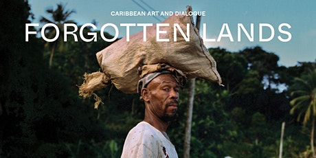 Forgotten Lands Vol 03: Caribbean Artist Talks tickets