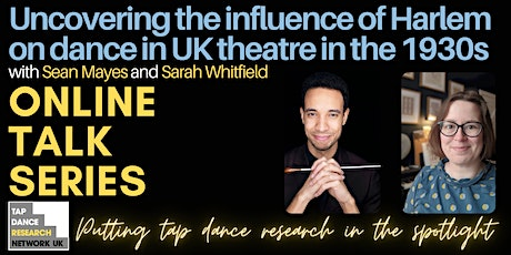 Uncovering the influence of Harlem on dance in UK theatre in the 1930s tickets