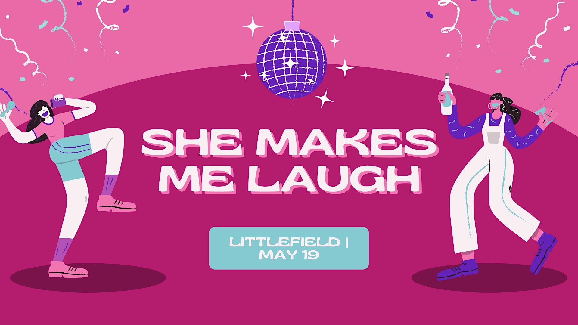 She Makes Me Laugh