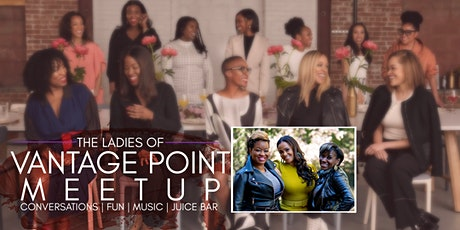 The Ladies of Vantage Point Meetup tickets