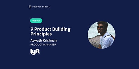 Webinar: 9 Product Building Principles by Lyft Product Manager tickets
