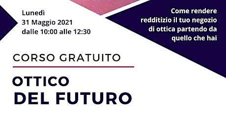 Ottico del futuro - Webinar gratuito biglietti