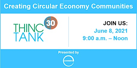 THINC30 Tank: Creating Circular Economy Communities tickets