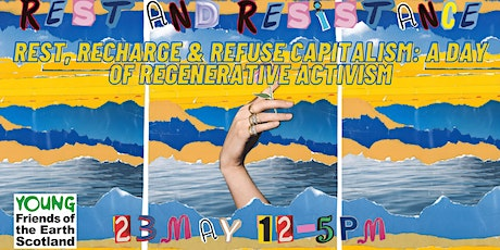 Rest, Recharge and Refuse Capitalism: an afternoon of regenerative activism tickets