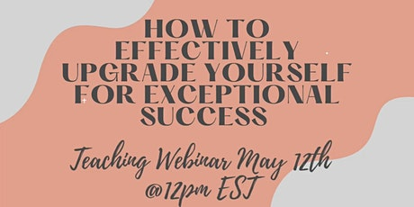 How to Effectively Upgrade Yourself for Exceptional Success tickets