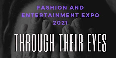 """Through Their Eyes"" Fashion and Entertainment Expo 2021 tickets"