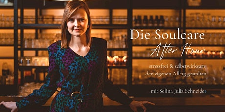 Die Soulcare After Hour by Selina Julia Schneider Tickets