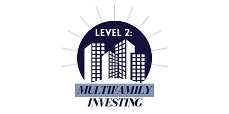 Level 2: Optimizing Cash Flow With Multifamily Investing tickets