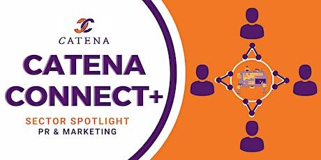 Catena Connect+ Presents: Sector Spotlight - PR & Marketing tickets
