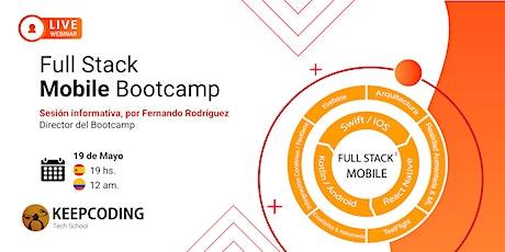 Sesión informativa: Full Stack Mobile Bootcamp - XII Edición boletos