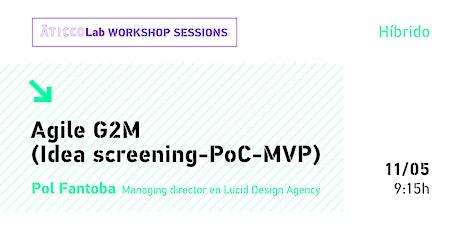 AticcoLab Workshop Sessions | Agile G2M (Idea screening-PoC-MVP) entradas