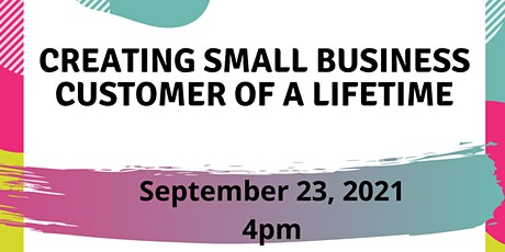 Creating Small Business Customer of a Lifetime tickets