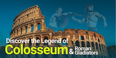 FREE Virtual Tour Legend of Colosseum and Roman Gladiators tickets