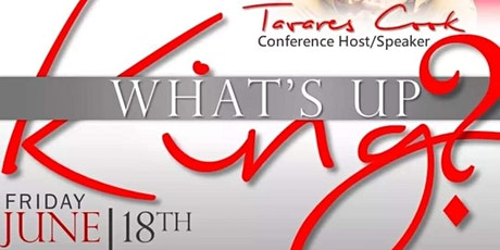 KINGDOM BUILDERS COMPANY PRESENTS: WHAT'S UP KING? tickets