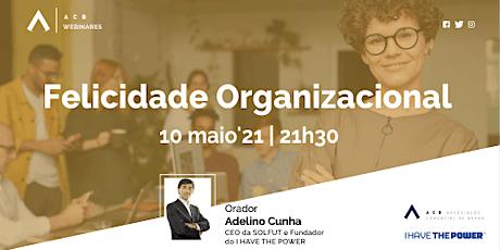 """Webinar """"Felicidade Organizacional"""" bilhetes"""