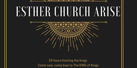 ESTHER CHURCH ARISING Fast! Pray! Prophetic listening! tickets