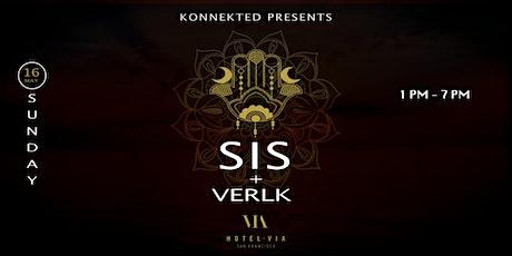Konnekted presents SIS + VERLK tickets