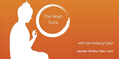 Half-Day Course – The Heart Sutra (Sat 15 May)
