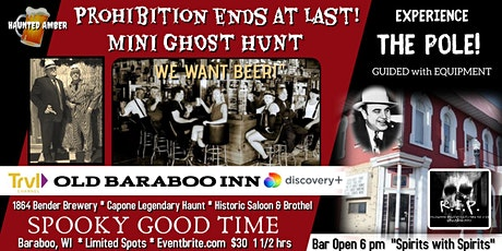 Prohibition Ends At Last! Mini Ghost Hunt, Historic Brewery Old Baraboo Inn tickets