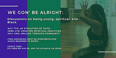 We Gon' Be Alright: Discussions on Being Young, Spiritual, & Black tickets