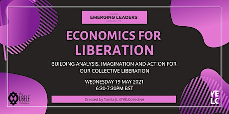 Ubele's Young Emerging Leaders Collective presents Economics for Liberation tickets