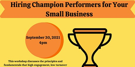 Hiring Champion Performers for Your Small Business tickets