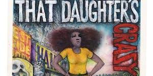 That Daughter's Crazy - Film Screening with Rain Pryor...
