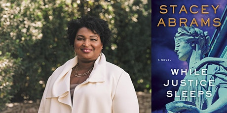 "Stacey Abrams presents ""While Justice Sleeps,"" with Ann Curry tickets"