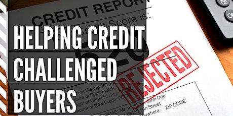 Understanding Credit - How To Better Help Your Credit Challenged Buyers tickets