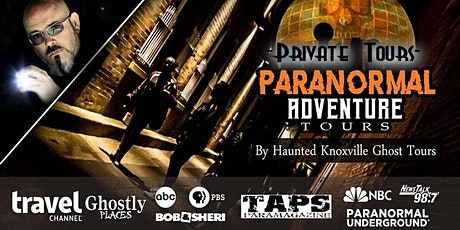 Private Tour - Paranormal Adventure Tour - Knoxville, TN tickets