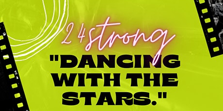 24STRONG 'Dancing with the stars' Showcase tickets