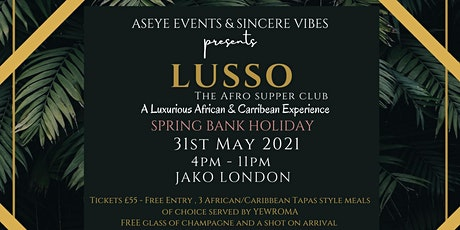 LUSSO: The Afro Supper Club tickets