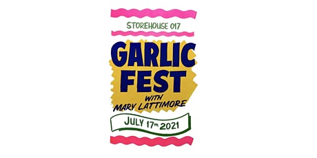 Garlic Fest with Mary Lattimore tickets