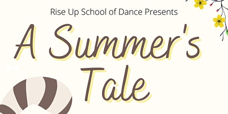 A Summer's Tale - Rise Up School of Dance Spring Recital tickets